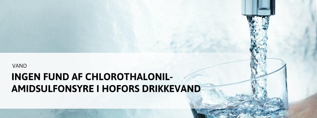 Ingen fund af chlorothalonilamidsulfonsyre i HOFORs drikkevand